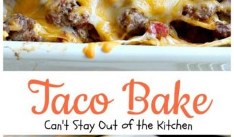 Taco Bake – Even Better Than I Thought It Would Be!!!